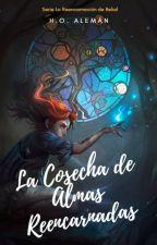 La Cosecha de Almas Reencarnadas ©  by HelenNath