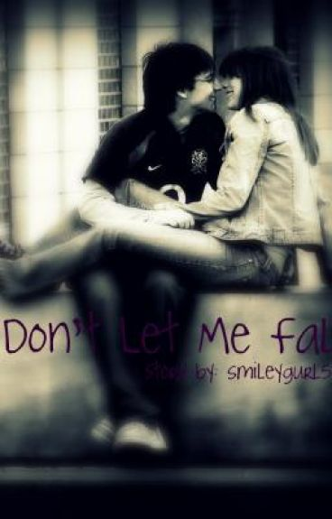 Don't Let Me Fall