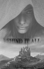 Behind it all by xjokey