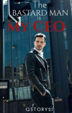 The Bastard Man is My CEO by QStory21