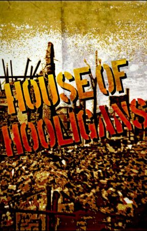 HOUSE OF HOOLIGANS by ChewyLoon