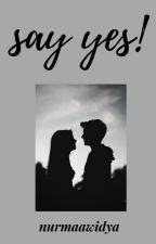 Say Yes by nurmaawidya