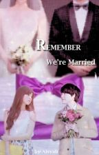Remember We're Married by kyujae88