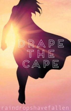 Drape the Cape by raindropshavefallen
