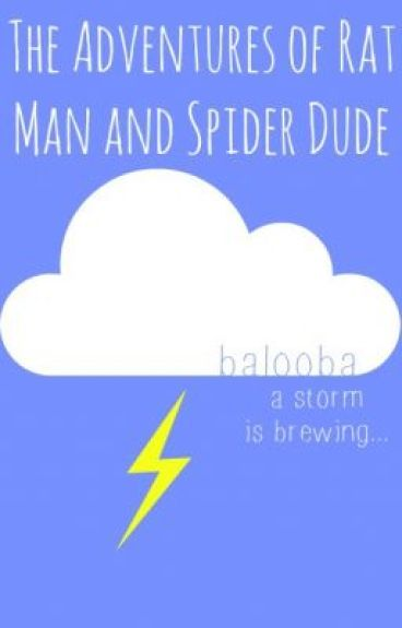 The Adventures of Rat Man and Spider Dude by balooba