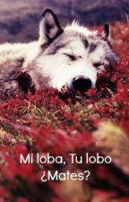 Mi loba, Tu lobo ¿Mates? by beki55
