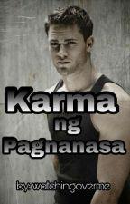 Karma ng Pagnanasa by watchingoverme