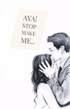 Aya!Stop Make Me.. by spongbobob