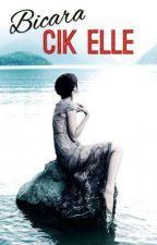 Bicara Cik Elle by MissElle_