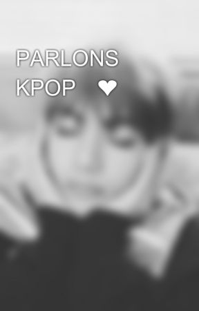 PARLONS KPOP👌❤ by Maille08