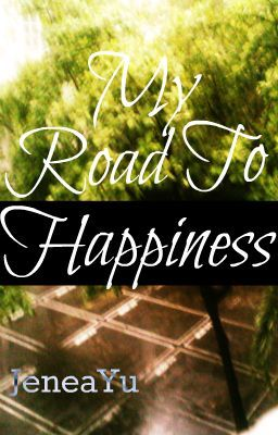 My Road To Happiness