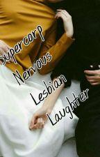 Supercorp Nervous Lesbian Laughter by JulesForrest