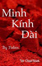 [ChanBaek] [Cổ Trang] MINH KÍNH ĐÀI by HutaTo