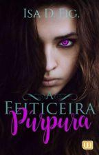 A Feiticeira Púrpura by IsaDFig
