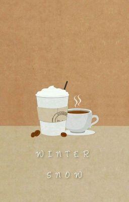 Đọc truyện [ Fanficgirl ] Tuyết Mùa Đông
