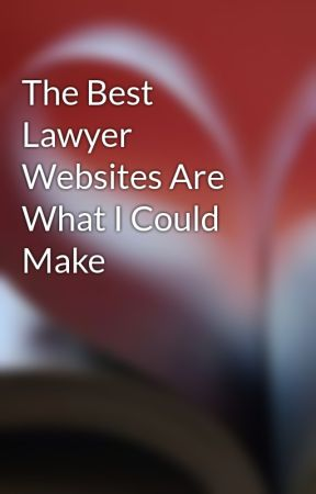 The Best Lawyer Websites Are What I Could Make by emmettbat11