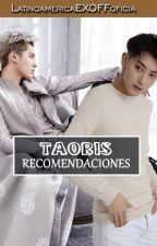 Taoris Recomendaciones by LatinoEXOFFoficial