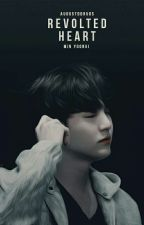 Revolted Heart {min yoongi} by sugarcaster