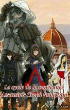 Le Cycle De La Vengeance - Assassin's Creed fanfiction  by BlackRaven-02