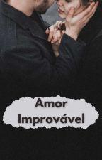 Amor Improvável - I Duologia Irmãos Summer  by Lucy_Moraes15