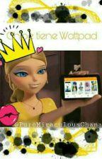 Chloe tiene Wattpad by PuroMiraculousChama