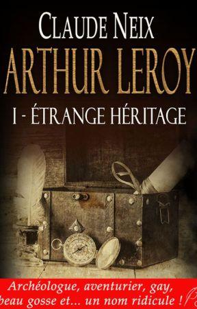 ARTHUR LEROY (archéologue, aventurier, gay, beau gosse et... un nom ridicule !) by claudeneix