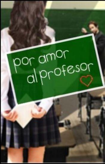 Por amor al profesor