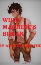 When Machines Break by Althea-Hellfire