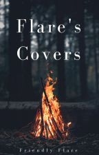 Flare's Covers by FriendlyFlare