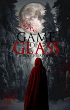 GAME OF GLASS by overcrowded