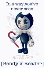 In a way You've never Seen [Yandere Bendy x Animator!Reader] by S-aHowaito
