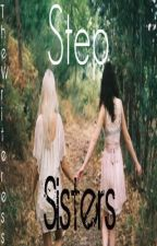 Step Sisters (GirlxGirl) (Book1 & Book 2) (COMPLETED) by TheWriteress
