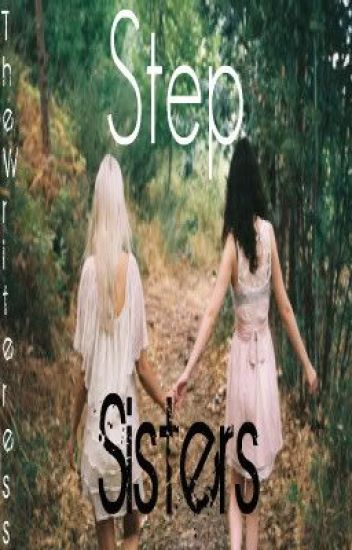 Step Sisters (GirlxGirl) (Book1 & Book 2) (COMPLETED)