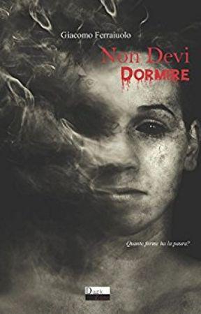 Non Devi Dormire - Giacomo Ferraiuolo by darkZone0
