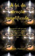 A lei da atração simplificada. (Guia prático) by DaniMatiasso