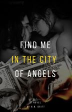Find Me In The City Of Angels [Coming Soon] by NataliaBritt