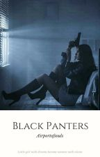 Black Panters by Airportofsouls