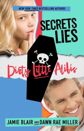 Secrets Lies Dirty Little Alibis by dawnraemiller