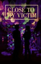 Close to my victim by EviSanchez