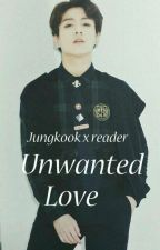 Unwanted Love (French version) || Jungkook X Reader by jihoonniie