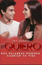 Te Quiero... ||Aguslina|| by pau_hammer