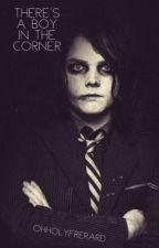There's A Boy In The Corner by ohholyfrerard