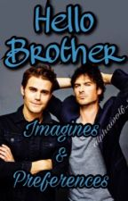 """Hello Brother"" TVD & TO Imagines & preferences  by alphawolf_21"