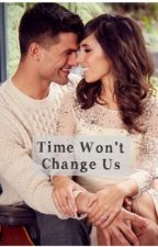 Time Won't Change Us by ThisGirl67