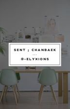 sent → chanbaek by -jeonghans