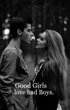 Good Girls Love Bad Boys by Lille_bok