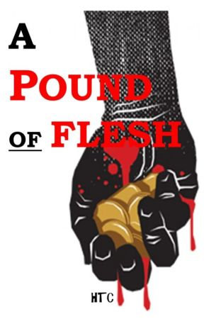 A POUND OF FLESH by h_coyle