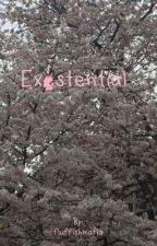 Existential by fluffishmafia