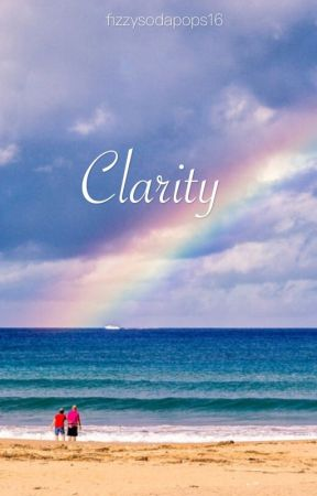 Clarity by fizzysodapops16