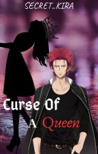 The Curse Of A Queen (Mikoto Suoh Fanfiction) by Secret_Kira